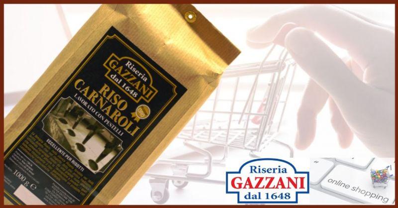 RISERIA GAZZANI 1648 - Occasione vendita online miglior Riso Carnaroli SELEZIONE ORO made Italy